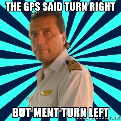 Francseco Schettino - The gps said turn right but ment turn left