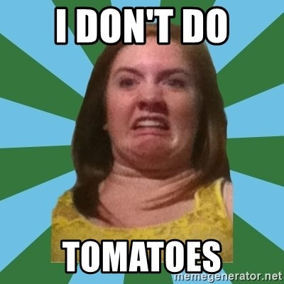 Disgusted Ginger - i don't do tomatoes