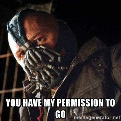 Only then you have my permission to die - You have my permission to go