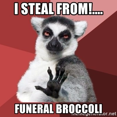 Chill Out Lemur - i steal from!.... funeral broccoli