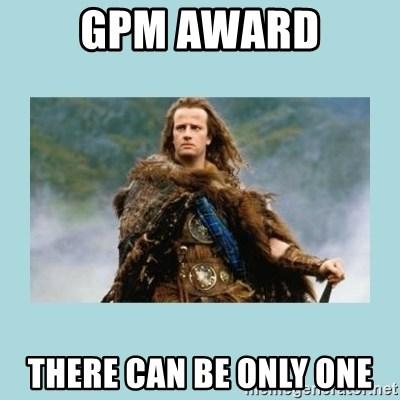 Highlander there can be only one - GPM Award THERE CAN BE ONLY ONE