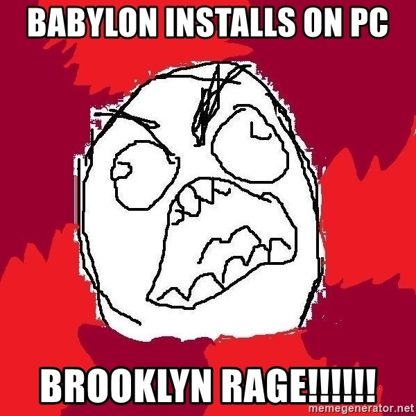 Rage FU - babylon installs on pc brooklyn rage!!!!!!