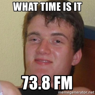 Stoner Stanley - what time is it 73.8 fm