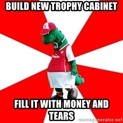 Arsenal Dinosaur - Build new trophy cabinet fill it with money and tears