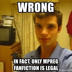 Dark Lord tl;dr - WRONG In fact, only MPREG fanfiction is legal