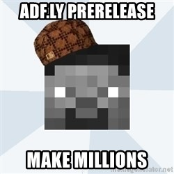 Scumbag Steve (MCF) - adf.ly prerelease make millions