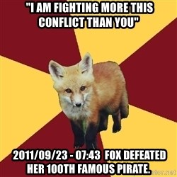 """Multishipper Fox -  """"I am fighting more this conflict than you""""  2011/09/23 - 07:43  Fox defeated her 100th Famous Pirate."""