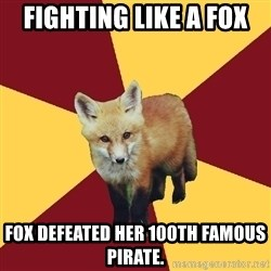 Multishipper Fox - Fighting like a fox Fox defeated her 100th Famous Pirate.