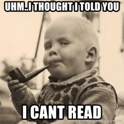Smart Baby - uhm..i thought i told you i cant read
