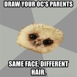 deviantArt Owl - Draw your OC'S PaRENTS SAME FACE, DIFFERENT HAIR.