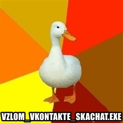 Technologically Impaired Duck -  vzlom_vkontakte_skachat.exe