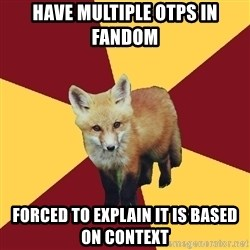 Multishipper Fox - Have Multiple OTPs In Fandom FOrced to explain it is based on context