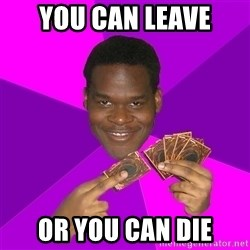 Cunning Black Strategist - You can leave Or you can die