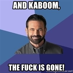 Billy Mays - and kaboom, the fuck is gone!