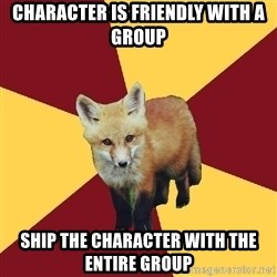 Multishipper Fox - character is friendly with a group Ship the character with the entire group