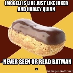 Crazy Eclare Fangirl - imogeli is like just like joker and harley quinn -never seen or read batman-