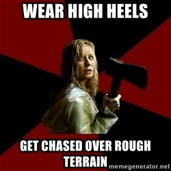 Survival Sally - Wear high heels get chased over rough terrain