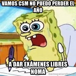 Spongebob What I Learned In Boating School Is - vamos csm no puedo perder el año a dar EXÁMENES libres noma