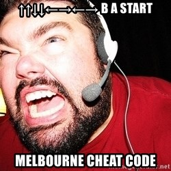 Angry Gamer - ↑↑↓↓←→←→ B A START melbourne cheat code