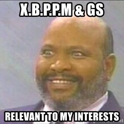 Uncle Phil, Lepreachaun Hunter - X.B.P.P.M & GS Relevant to my interests