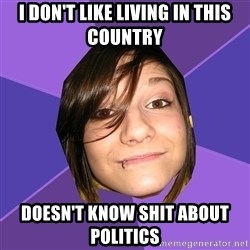 Clinically Insane Scene Girl - I don't like living in this country Doesn't know shit about politics