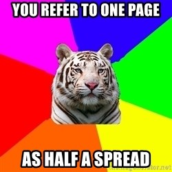 yearbook white tiger - you refer to one page as half a spread