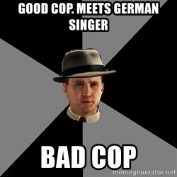 L A Noire Cole - Good cop. Meets German singer bad cop