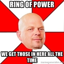 Pawn Stars - Ring of Power We get those in here all the time