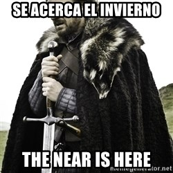Ned Stark - SE ACERCA EL INVIERNO THE NEAR IS HERE