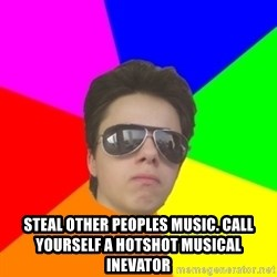 Cool Mark - steal other peoples music. call yourself a HOTSHOT MUSICAL INEVATOR