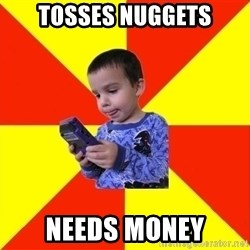 Pokemon Idiot - Tosses Nuggets Needs Money