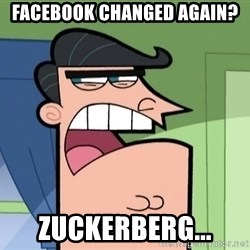 I Blame Dinkleburg - facebook changed again? zuckerberg...