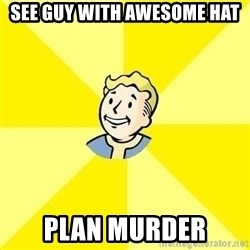 Fallout 3 - See Guy with awesome hat Plan Murder