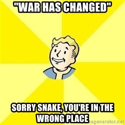 """Fallout 3 - """"War has changed"""" sorry snake, you're in the wrong place"""