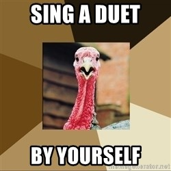 Quirky Turkey - Sing a duet by yourself