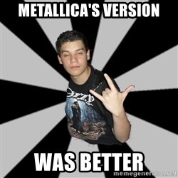 Metal Boy From Hell - metallica's version was better