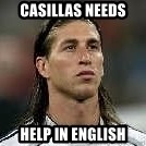 Sergio Ramos 4  - Casillas needs help in english