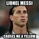 Sergio Ramos 4  - Lionel messi causes me a yellow
