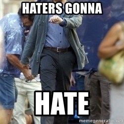 Leo - Haters gonna Hate