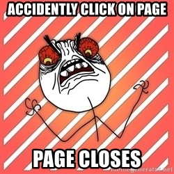 iHate - accidently click on page page closes