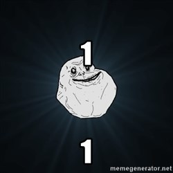 Forever Alone Date Myself Fail Life -                                                     1                                                      1