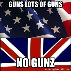 Americabritain - guns lots of guns no gunz