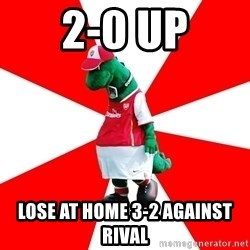 Arsenal Dinosaur - 2-0 up lose at home 3-2 against rival
