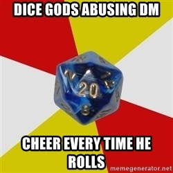 Friday Night Dnd - Dice gods abusing dm cheer every time he rolls