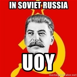 Stalin Says - in soviet russia uoy