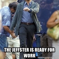 Leo - The Jeff$ter Is ready for work