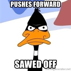 Puzzled Daffy - Pushes forward Sawed off