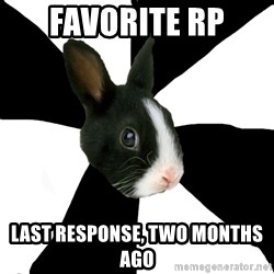Roleplaying Rabbit - Favorite RP Last response, two months ago
