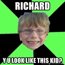 Funny Stupid - Richard Y U Look Like This Kid?