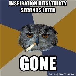 Art Student Owl - inspiration hits! thirty seconds later gone